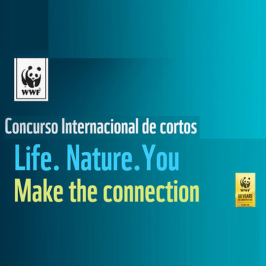 WWF Concurso Internacional de Cortos LIFE. NATURE. YOU. MAKE THE CONNECTION