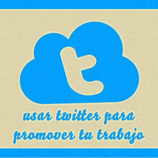 Como usar Twitter para promover tú trabajo