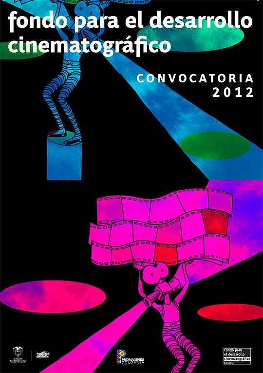 Convocatoria Fondo para el Desarrollo cinematográfico 2012
