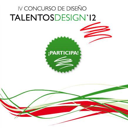 IV Concurso de Diseño TALENTOS DESIGN`12