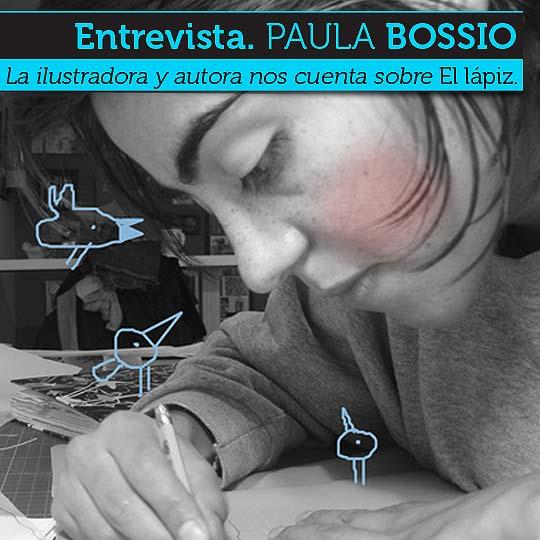 Entrevista. PAULA BOSSIO, ilustradora autora de El lápiz