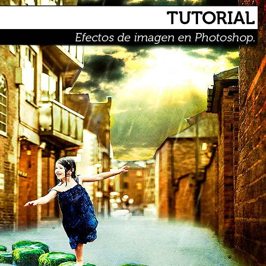 Tutorial. Efectos de imagen en Photoshop.