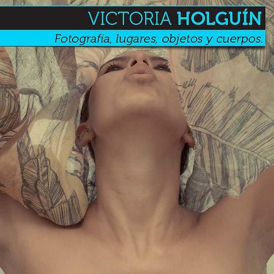 Fotografía de VICTORIA HOLGUÍN