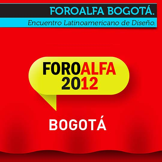 Encuentro Latinoamericano de Diseño FOROALFA Bogotá.