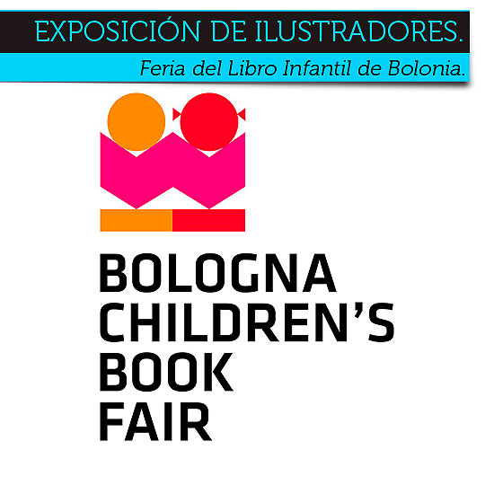 Feria del Libro Infantil Bolonia. Exposición de Ilustradores.