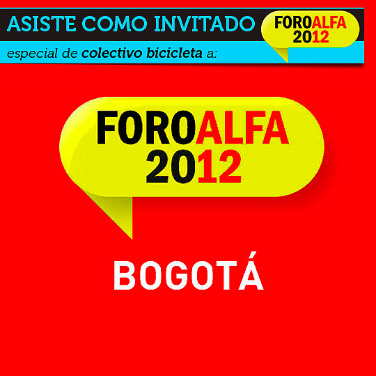 Colectivo Bicicleta te invita a FOROALFA Bogotá 2012.