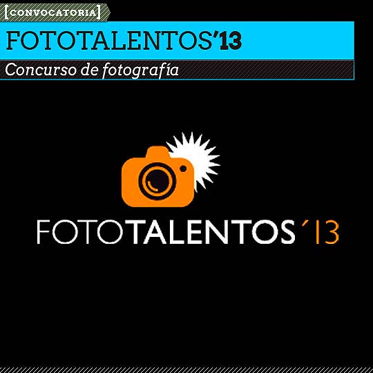 Concurso de fotografía: Fototalentos'13.