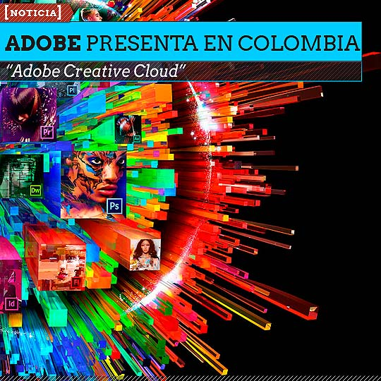 "Adobe presenta en Colombia  ""Adobe Creative Cloud"""