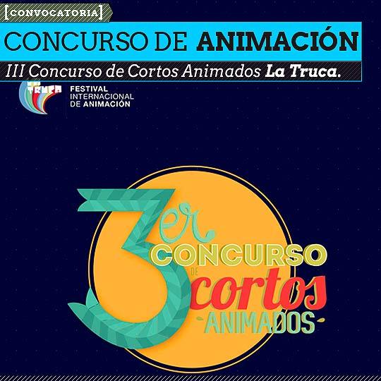 III Concurso de Cortos Animados La Truca.