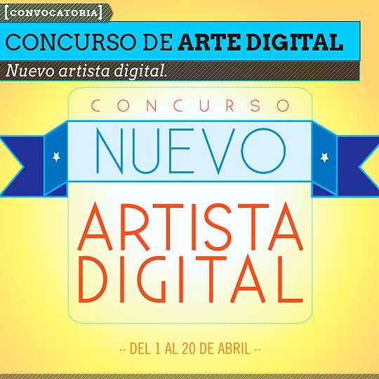 Concurso de Arte Digital. Nuevo Artista Digital.