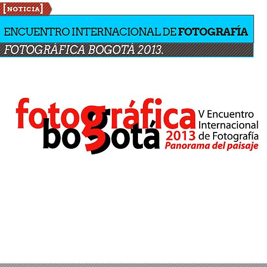 Encuentro Internacional de Fotografía. FOTOGRÁFICA BOGOTÁ.