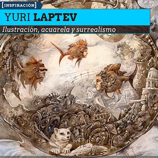 Ilustración y pintura de YURI LAPTEV.
