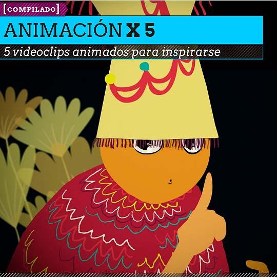 5 videoclips de animación.