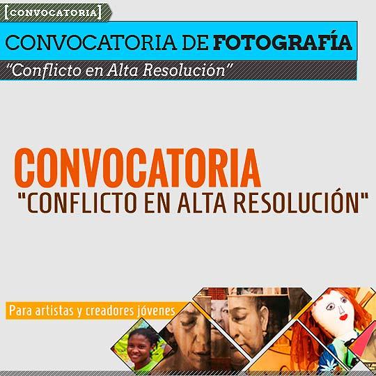 Convocatoria. CONFLICTO EN ALTA RESOLUCIÓN.