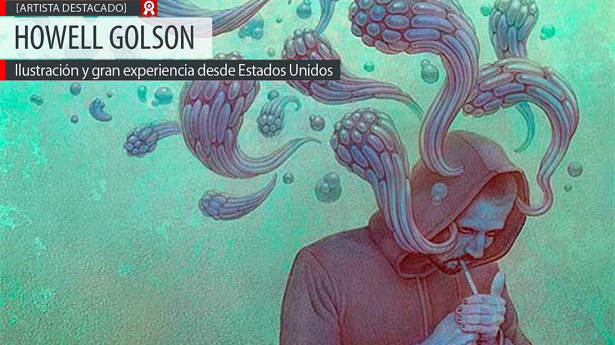 Ilustración y gran experiencia de HOWELL GOLSON