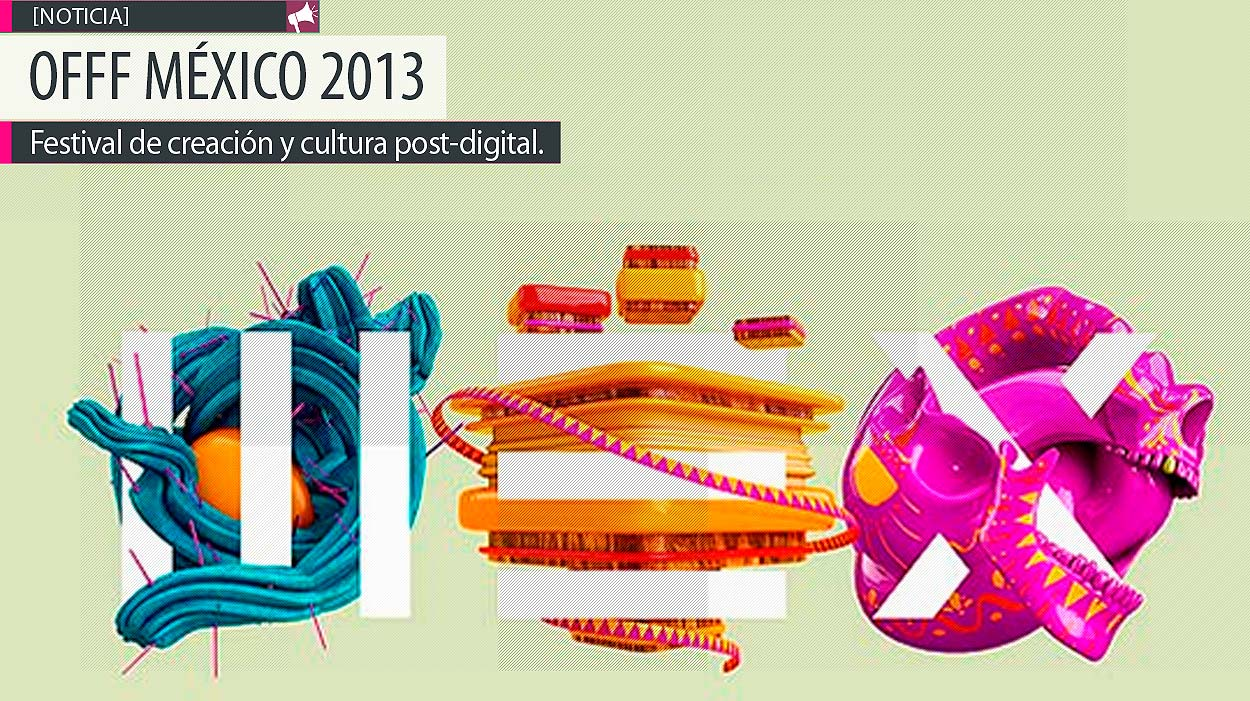 Festival de creación y cultura post-digital OFFF.
