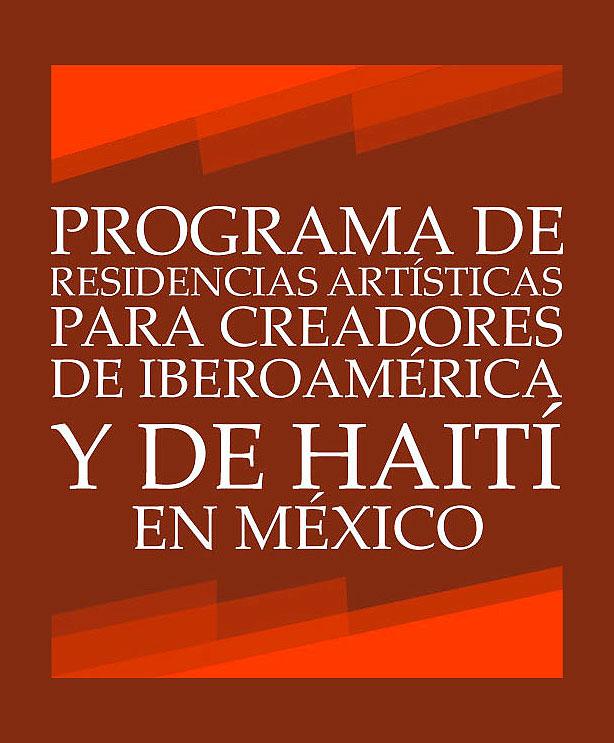 Programa de Residencias Artísticas para Creadores de Iberoamérica y Haití en México