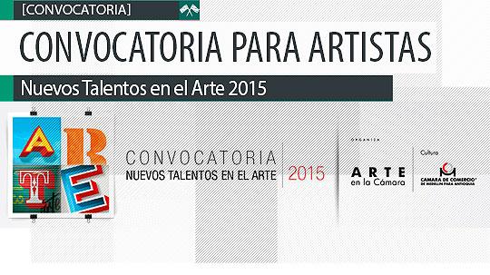 Convocatoria para Artistas. Nuevos Talentos en el Arte 2015.