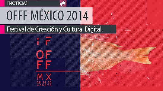 Festival de Creatividad y Cultura Digital- OFF MÉXICO